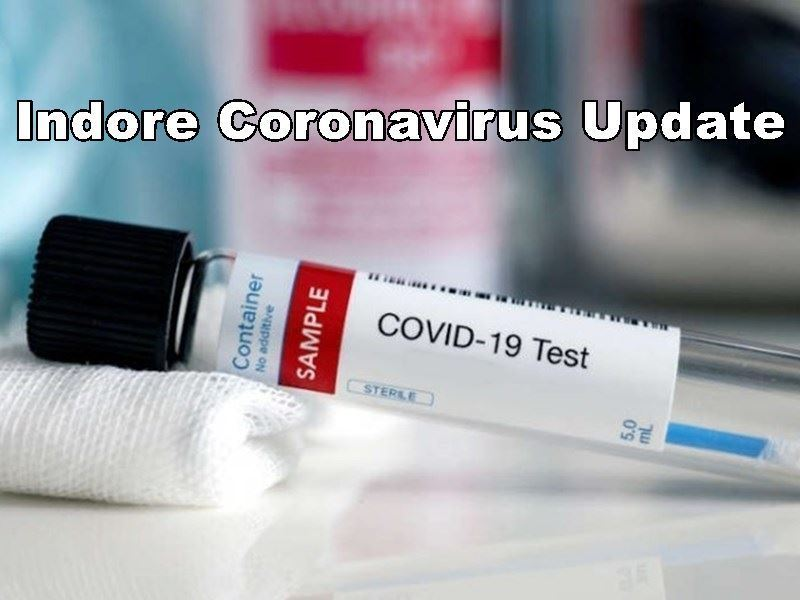 Indore Coronavirus Update: इंदौर में मिले 1706 नए कोरोना पाजिटिव, सात मरीजों की मौत
