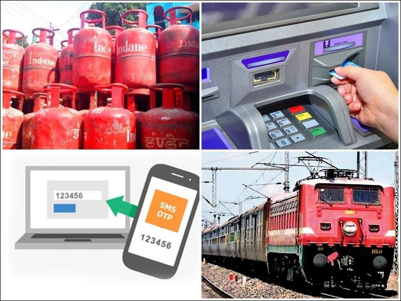 ATM, LPG, Railway, OTP से जुड़े इन नियमों में हुआ बदलाव, जानिये आप पर क्या होगा असर